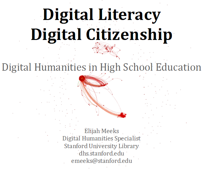 Digital Literacy, Digital Citizenship: Digital Humanities in High School Education, by Elijah Meeks